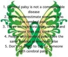 Cerebral Palsy Awareness @ Pediatric Therapy Center-for all of our pins, please visit our page at pinterest.com/PedTherCenter