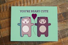 You're Beary Cute Card  Bear Art  Animal Pun  I by TinyBeeCards, $5.00