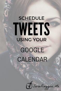 schedule tweets using your google calendar pinterest image on saraduggan.me/blog