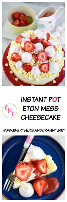 Instant Pot Eton Mess Cheesecake - a rich and delicious vanilla cheesecake cooked in the pressure cooker and topped with whipped vanilla cream, meringue kisses and fresh strawberries and sauce.