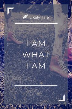 I am what I am -     Simple, powerful affirmations for skeptics and cynics to use daily. Something that I love using personally and these are the ones that I regularly return to.     #dailyaffirmations #affirmations #affirmationposter    http://www.likelytale.com/affirmations-for-skeptics-and-cynics/