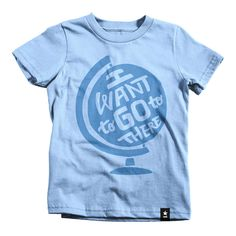 """""""I Want to Go to There"""" Globe T-shirt - Kids - Preorder"""