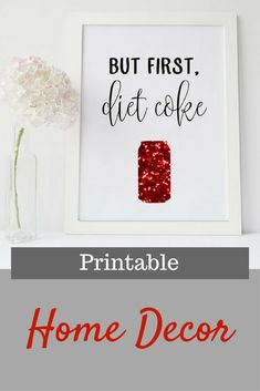 But First, Diet Coke Home Decor Printable Wall Art INSTANT DOWNLOAD DIY - Great Gift #ad #gift #giftideas #home #homedecor #art #dietcoke #coke