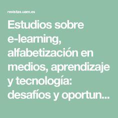 Estudios sobre e-learning, alfabetización en medios, aprendizaje y tecnología: desafíos y oportunidades. Artículo traducido y en versión original (Inglés). pp. 5-30   Snyder   Tendencias Pedagógicas