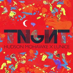 TNGHT - HudMo x Lunice