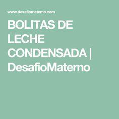 BOLITAS DE LECHE CONDENSADA | DesafioMaterno
