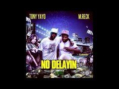 M. Reck - No Delayin Ft. Tony Yayo (Audio)