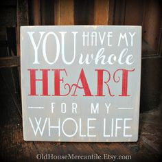 You Have My Whole Heart For My Whole Life -- Painted Wooden Subway Art Sign OldHouseMercantile. Etsy. Com
