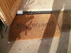 This doormat: | The 27 Most Passive-Aggressive Things That Ever Happened
