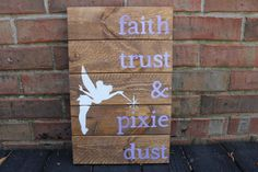 Wooden Sign- Pallet Art: faith, trust, & pixie dust Tinkerbell