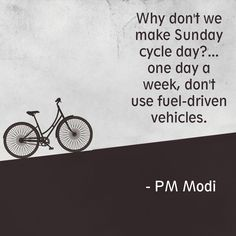 Why don't we make Sunday cycle day?... one day a week, don't use fuel-driven vehicles. - PM Narendra Modi  http://www.ndtv.com/india-news/pm-narendra-modi-launches-launch-national-air-quality-index-752515   #cycling #bikelane #cycletowork #biketowork #cyclingtrack #bikelanes #cycling #cycle #bicycle #bogota #colombia #urban #city #smartcities #sustainability #transport #transportation