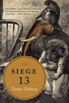 Siege 13, by Tamas Dobozy. (Milkweed Editions, 2013). Built around the events of the Soviet Budapest Offensive at the end of World War II, Siege 13 is a series of linked stories that alternate between the siege itself and a contemporary community of Hungarian émigrés who find refuge in the West (Canada, the U.S., and parts of Europe).