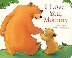 I Love You Mommy (Picture Board Books) by Jillian Harker http://www.amazon.com/dp/1445462923/ref=cm_sw_r_pi_dp_fR7uub13BRQZB