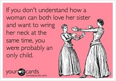 Sisters - Its funny because its true:) we love and hate but you had best ONLY love in our company!!! We stick together2 @bear0726