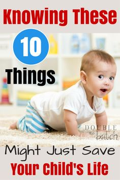 A few of these I had never heard about until recently. Knowing these 10 things might just save your child's life.
