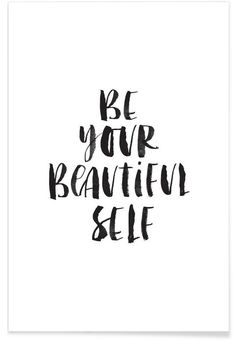 Be Your Beautiful Self als Premium Poster von THE MOTIVATED TYPE | JUNIQE