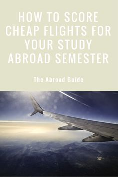 Students can get cheaper flights for study abroad. Here's how to get cheap flights for your study abroad semester