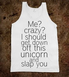 Crazy unicorn humor