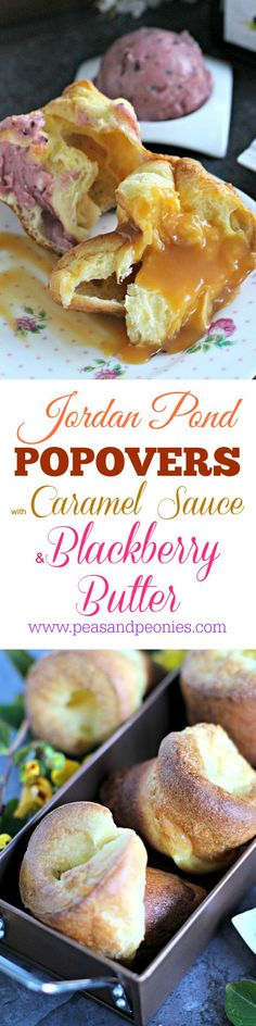 JORDAN POND POPOVERS RECIPE - easy popovers made in the blender, crisp on the outside, soft and flaky on the inside. Served with caramel sauce and blackberry jam butter! #breakfast #popover #jordanpond  #caramelsauce #blackberry #recipe