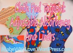 Free Cloth Pad Pattern and Tutorial:  Adjustable Absorbency and Liners