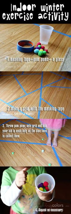 Indoor play. Masking tape grid, throw pom poms, collect without stepping off grid lines.