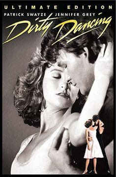 "Dirty Dancing. 1987.  Patrick Swayze, Jennifer Grey.    Johnny Castle: ""Nobody puts Baby in the corner."""