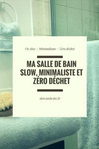 MA SALLE DE BAIN SLOW, MINIMALISTE ET ZÉRO DÉCHET