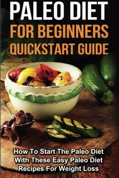 #book  Paleo Diet for Beginners How To Start The Paleo Diet With These Easy Paleo Diet Recipes For Weight Loss  #books