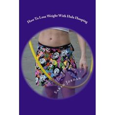 Hooping for Health How to Lose Weight with Hula by hoopingbysarah, $1.00