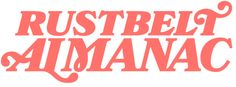 Rustbelt Almanac $12.99 single edition