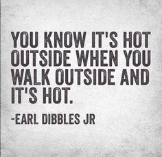 #earldibblesjr #weather #summer