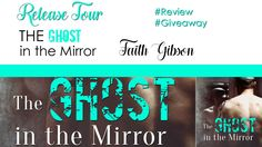 #ReleaseTour The Ghost in the Mirror (Samuel Dexter #1) by Faith Gibson
