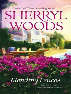 Mending Fences by Sherryl Woods, http://www.amazon.com/dp/B0084ZZ09E/ref=cm_sw_r_pi_dp_bdjirb10QB2KK
