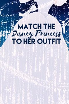 TRIVIA - Match the Disney Princess to Her Outfit