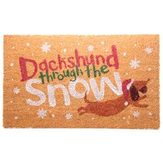 Dachshund Through The Snow Christmas Coir Door Mat Birthday Gifts For Boys, Coir, Table Accessories, Welcome Mats, Wooden Letters, Novelty Gifts, Christmas Design, Funny Gifts, Dachshund