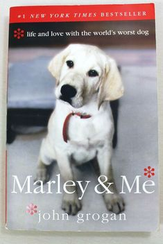 Marley and Me : Life and Love with the World's Worst Dog by John Grogan John Grogan, Marley And Me, Book Nooks, New York Times, Labrador Retriever, World, Dogs, Amazon, Animals