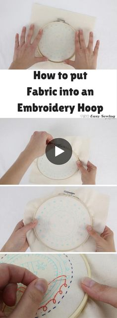 How to Put Fabric into an Embroidery Hoop - Easy Sewing For Beginners Embroidery Patterns Free, Embroidery For Beginners, Hand Embroidery Designs, Sewing For Beginners, Fabric Patterns, Sewing Patterns, Embroidery Techniques, Sewing Techniques, Cushion Embroidery