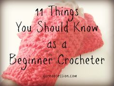 11 Things You Should Know as a Beginner Crocheter