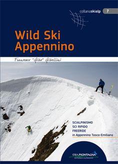 """Wild Ski Appennino Scialpinismo, sci ripido, freeride in Appennino Tosco-Emiliano L'Appennino sa essere domestico ma anche selvaggio e nei suoi versanti si può trovare, nella stagione invernale, diversi modi espressivi: dalle lunghe escursioni in valloni incontaminati, ai ripidi canali, alle discese mozzafiato dove l'unico problema è """"sciare..."""". http://www.ideamontagna.it/librimontagna/libro-alpinismo-montagna.asp?cod=104"""