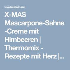 X-MAS Mascarpone-Sahne-Creme mit Himbeeren   Thermomix - Rezepte mit Herz   Bloglovin'