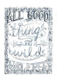 All good things are wild and free by Charly Clements - Skillshare