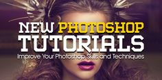 25 New Photoshop Tutorials to Improve Your Photoshop Skills and Techniques  #design #qca