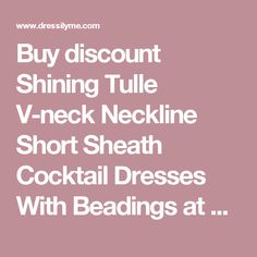 Buy discount Shining Tulle V-neck Neckline Short Sheath Cocktail Dresses With Beadings at dressilyme.com