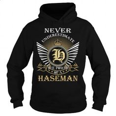 Never Underestimate The Power of a HASEMAN - Last Name, Surname T-Shirt - #gifts for girl friends #shirt outfit