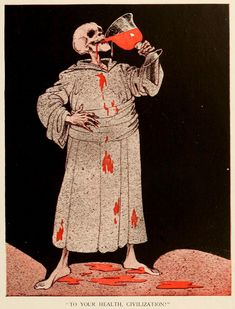 To Your Health, Civilization! 1916