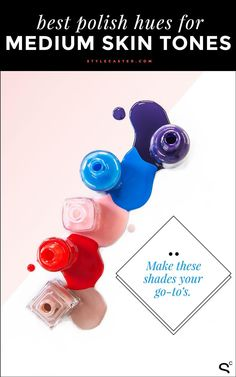 Find the best nail polish shades for your skin tone // Nail Polish for Medium Skin Tones
