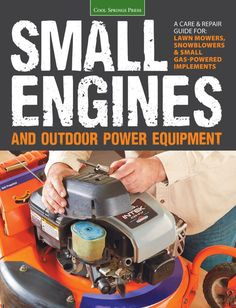 Lawn mower maintenance schedule, from Small Engines and Outdoor Power Equipment: A Guide for Lawn Mowers, Snowblowers, and Small Gas-Powered Implements Lawn Mower Maintenance, Lawn Mower Repair, Motorcycle Camping, Engine Repair, Small Engine, Home Repair, Car Repair, Lawn Care, Repair Manuals