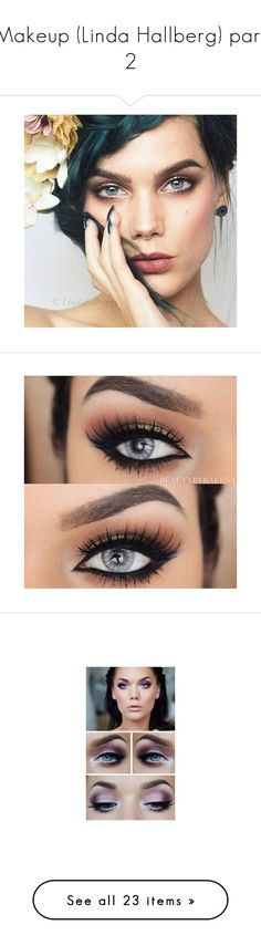 """Makeup (Linda Hallberg) part 2"" by mariasamanta ❤ liked on Polyvore featuring beauty products, makeup, eye makeup, eyeliner, eyes, beauty and beautiful"