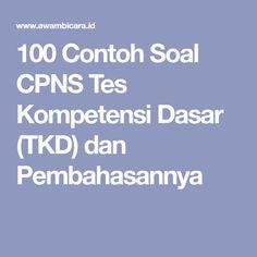 100 Contoh Soal Cpns Seleksi Kompetensi Dasar Skd Dan Pembahasannya Update Januari 2020 Kids Crafts