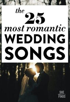 The 25 Most Romantic Wedding Songs songs Most Romantic Weddings Songs Best First Dance Songs, First Dance Wedding Songs, Wedding Song List, Wedding Playlist, Love Songs, Romantic Wedding Songs, Country Wedding Songs, Wedding Reception Music, Wedding Dj